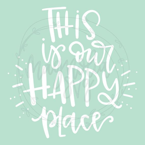 Building Our Happily Ever After Handlettered Svg Happy Places Welcome Sign