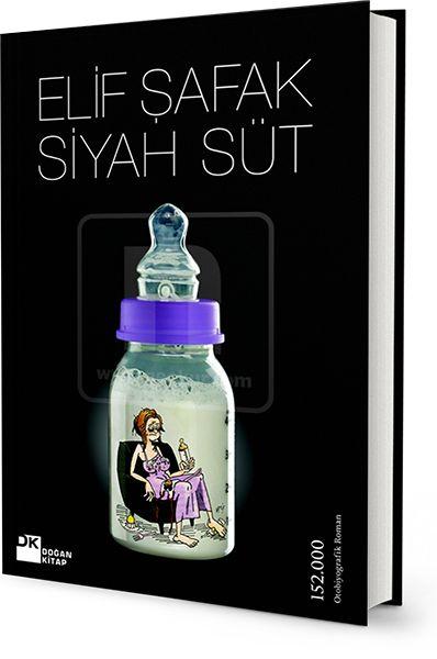 Siyah Süt - Elif Şafak http://www.neokur.com/kitap/33868/siyah-sut