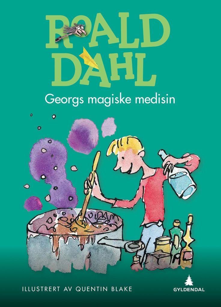 Georgs magiske medisin - Roald Dahl Quentin Blake Tor Edvin Dahl