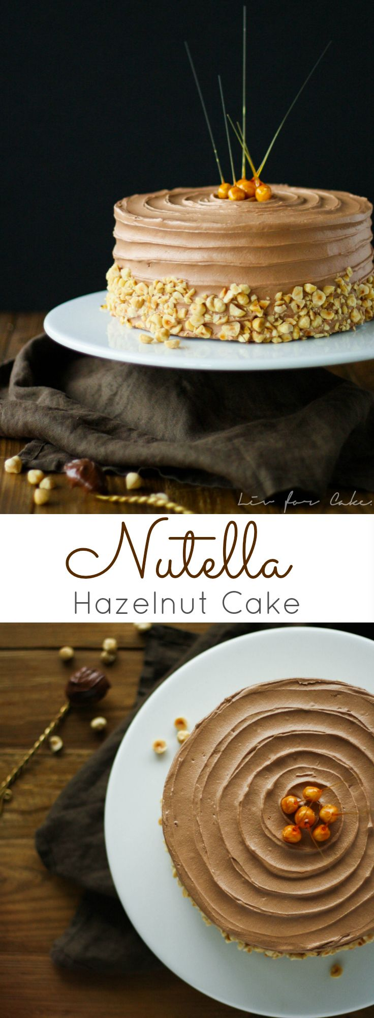 This delicious Nutella Hazelnut Cake is adorned with stunning candied hazelnuts. | livforcake.com