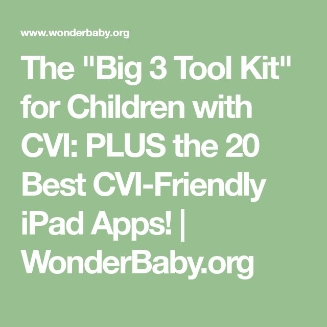 "The ""Big 3 Tool Kit"" for Children with CVI: PLUS the 20 Best CVI-Friendly iPad Apps! 