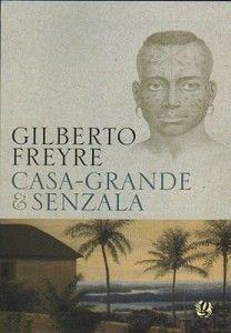 casa grande e senzala - livro de Gilberto Freyre