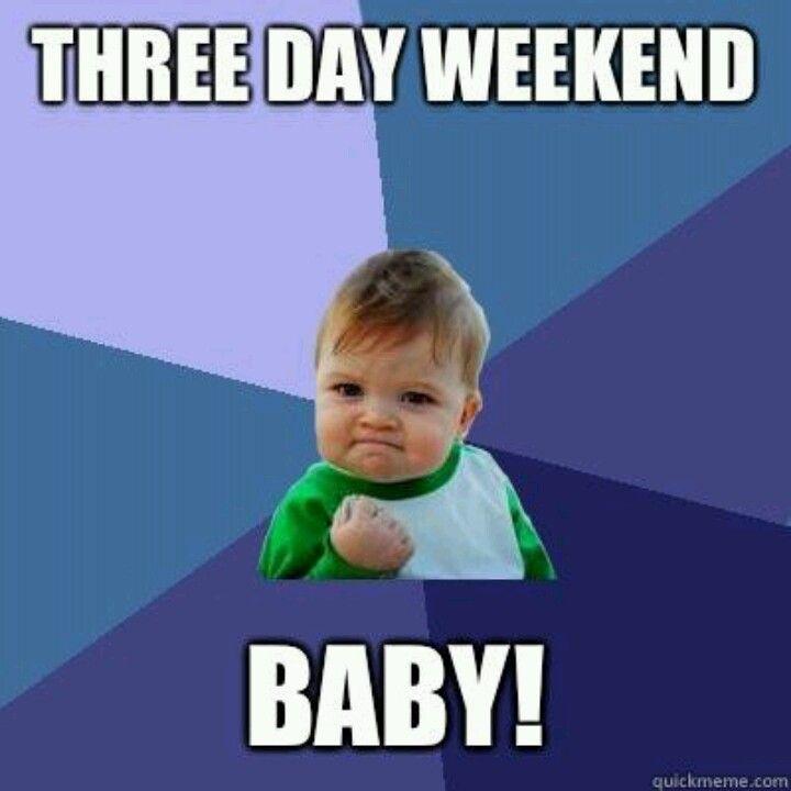 Resultado de imagen de three day weekend