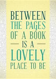 Between the pages of a book is a lovely place to be. Find a new book to read by searching our catalog @ www.aapld.org.