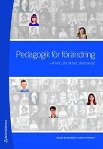 http://www.adlibris.com/se/organisationer/product.aspx?isbn=9144058543 | Titel: Pedagogik för förändring : frihet, jämlikhet, demokrati - Författare: Bosse Bergstedt, Anna Herbert - ISBN: 9144058543 - Pris: 316 kr