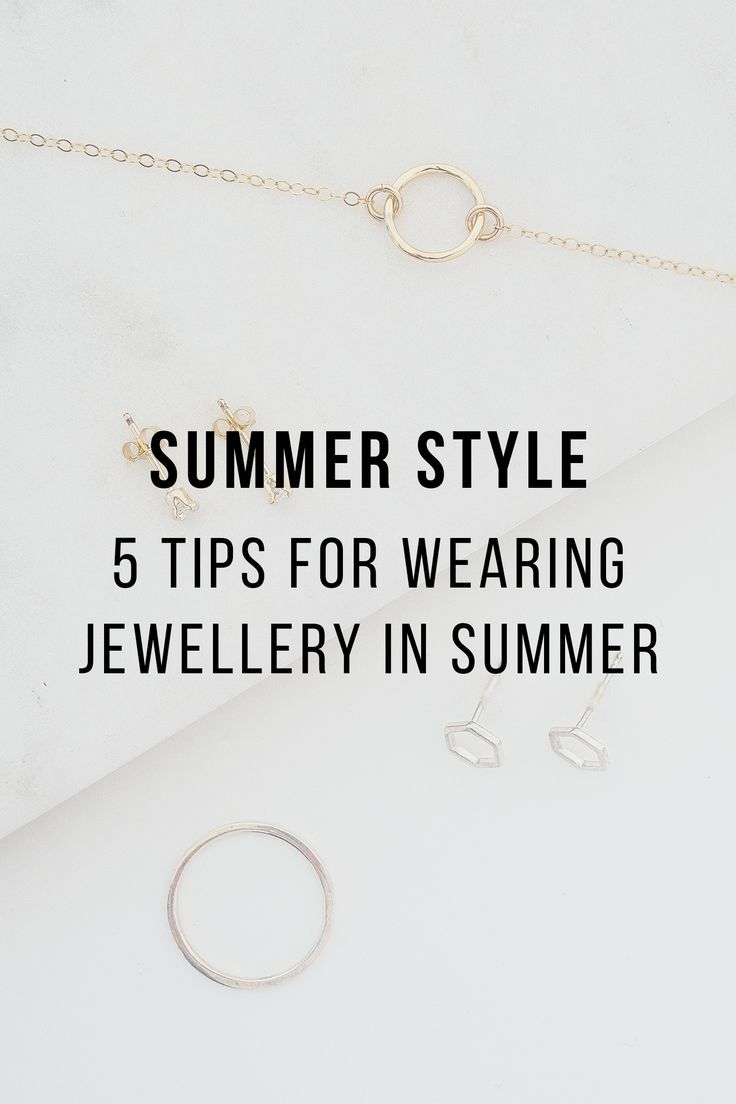 Summer Styling: 5 Tips For Wearing Jewellery In Summer