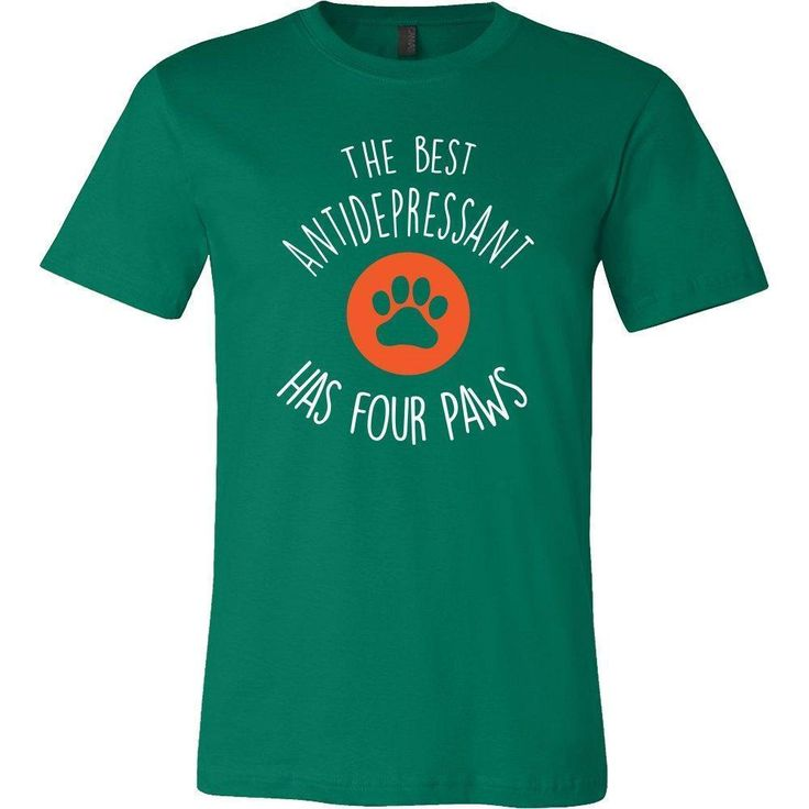 Pets - The best antidepressants has four paws Shirts