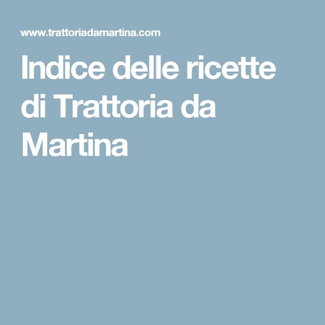 Indice delle ricette di Trattoria da Martina