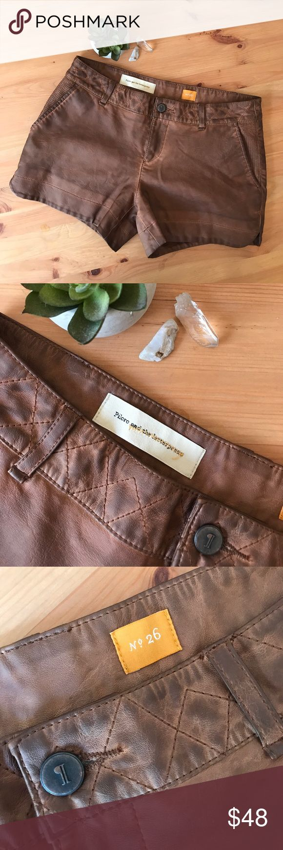 Anthropology Pilcro Brown Vegan Leather Shorts 26 Worn once. 10 out of 10 condition. No rips stains tears or flaws. Thick vegan leather (feels real) sturdy and great quality. Size 26. Anthropologie Shorts