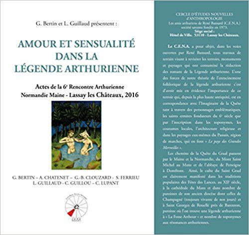 Amour et Sensualité Dans la Légende Arthurienne - Collectif