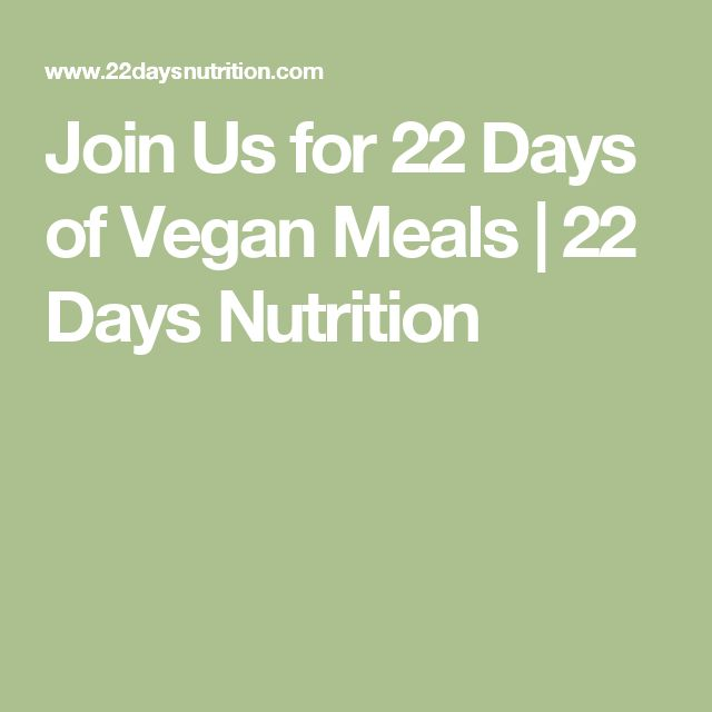 Join Us for 22 Days of Vegan Meals | 22 Days Nutrition