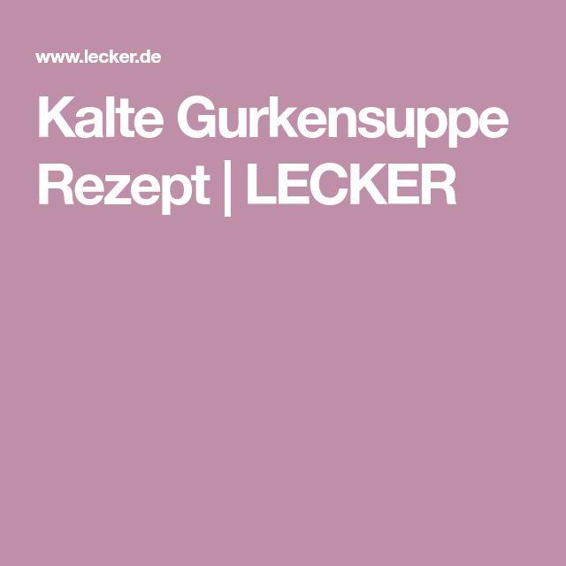Kalte Gurkensuppe Rezept | LECKER