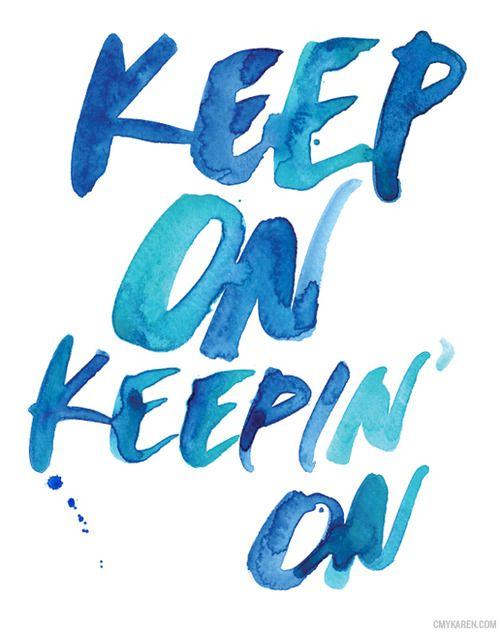 Illustration motivation painting Typography watercolor color handpainted type keep on keepin' on
