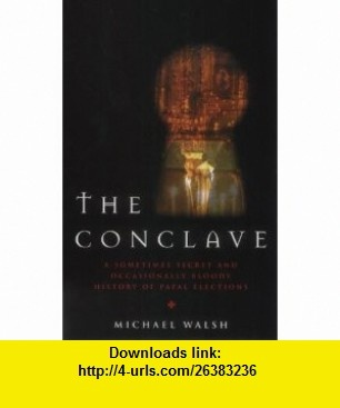 Conclave (9781853114977) Michael Walsh , ISBN-10: 1853114979  , ISBN-13: 978-1853114977 ,  , tutorials , pdf , ebook , torrent , downloads , rapidshare , filesonic , hotfile , megaupload , fileserve