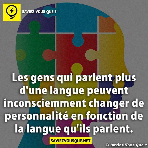 Les gens qui parlent plus d'une langue peuvent inconsciemment changer de personnalité en fonction de la langue qu'ils parlent. | Saviez Vous Que?