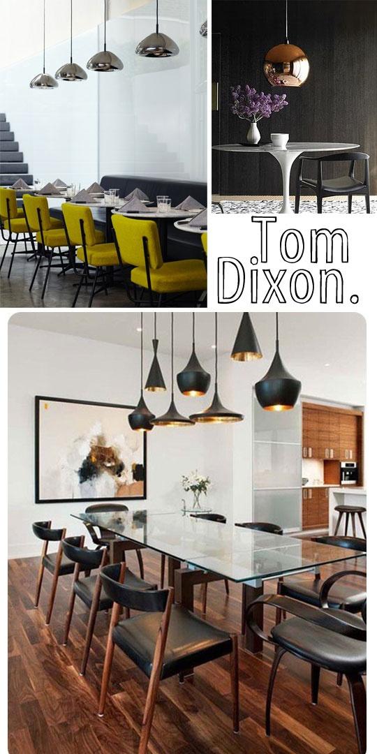 Tom Dixon.
