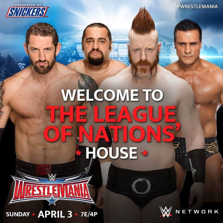 WWE WrestleMania 32: Welcome to The League Of Nations' House.