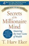 Secrets of the Millionaire Mind By T. Harv Eker