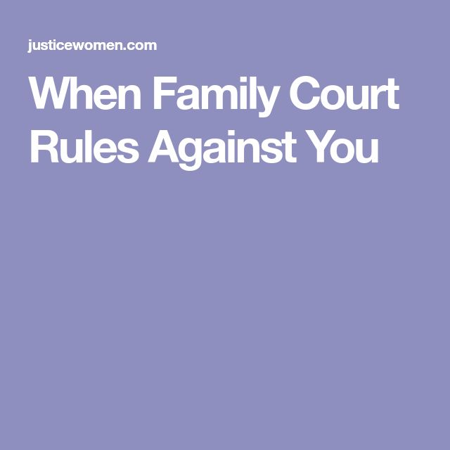 When Family Court Rules Against You