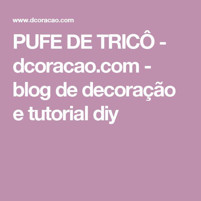 PUFE DE TRICÔ - dcoracao.com - blog de decoração e tutorial diy