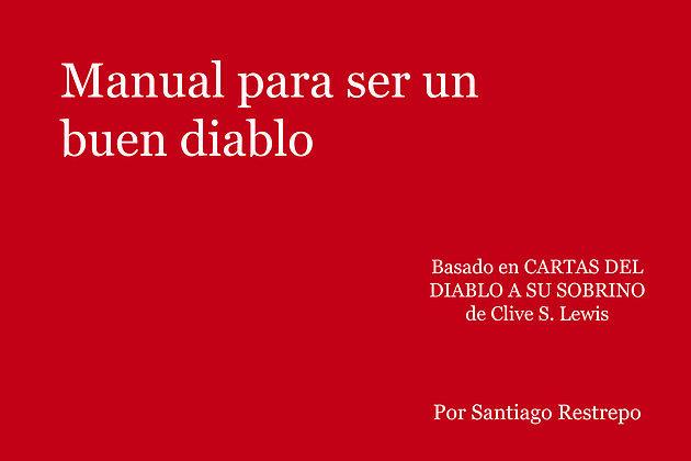 Manual para ser un buen diablo, por Santiago Restrepo Barrera