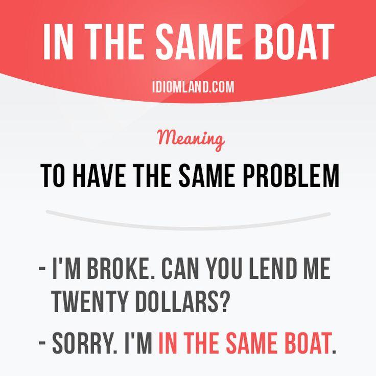"""In the same boat"" means ""to have the same problem"". #idiom #idioms #slang #saying #sayings #phrase #phrases #expression #expressions #english #englishlanguage #learnenglish #studyenglish #language #vocabulary #efl #esl #tesl #tefl #toefl #ielts #toeic #boat"