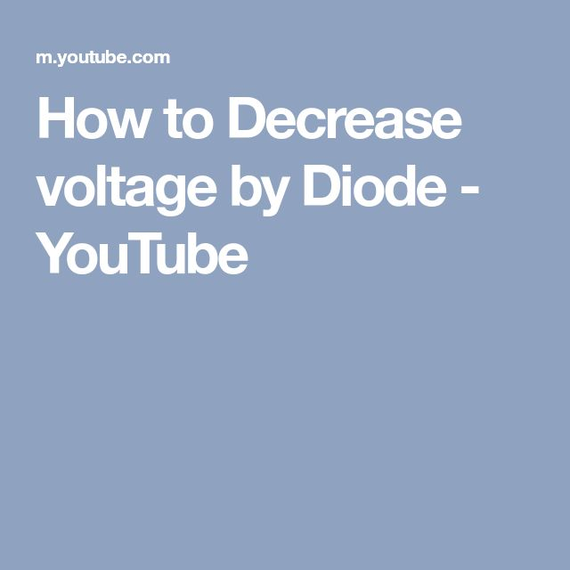 How to Decrease voltage by Diode - YouTube