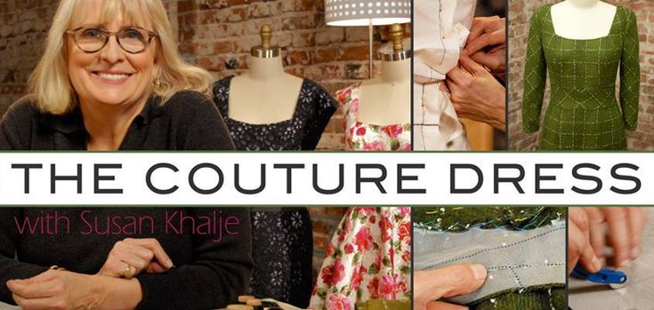 Learn Couture Sewing Techniques in The Couture Dress with Susan Khalje