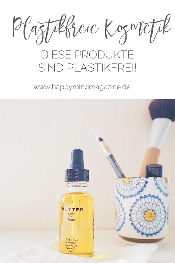 Plastikfrei schön: Die besten Beauty Produkte & Rezepte – Happy Mind Mag – Yoga, Ayurveda, Meditation & Achtsamkeit