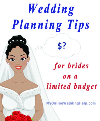 Tips for those planning a limited budget wedding.