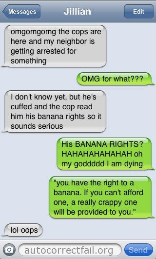 Read him his rights, the banana kind! | Autocorrect Fail - Hilarious Auto Correct blunders and funny texts from your mobile phone!