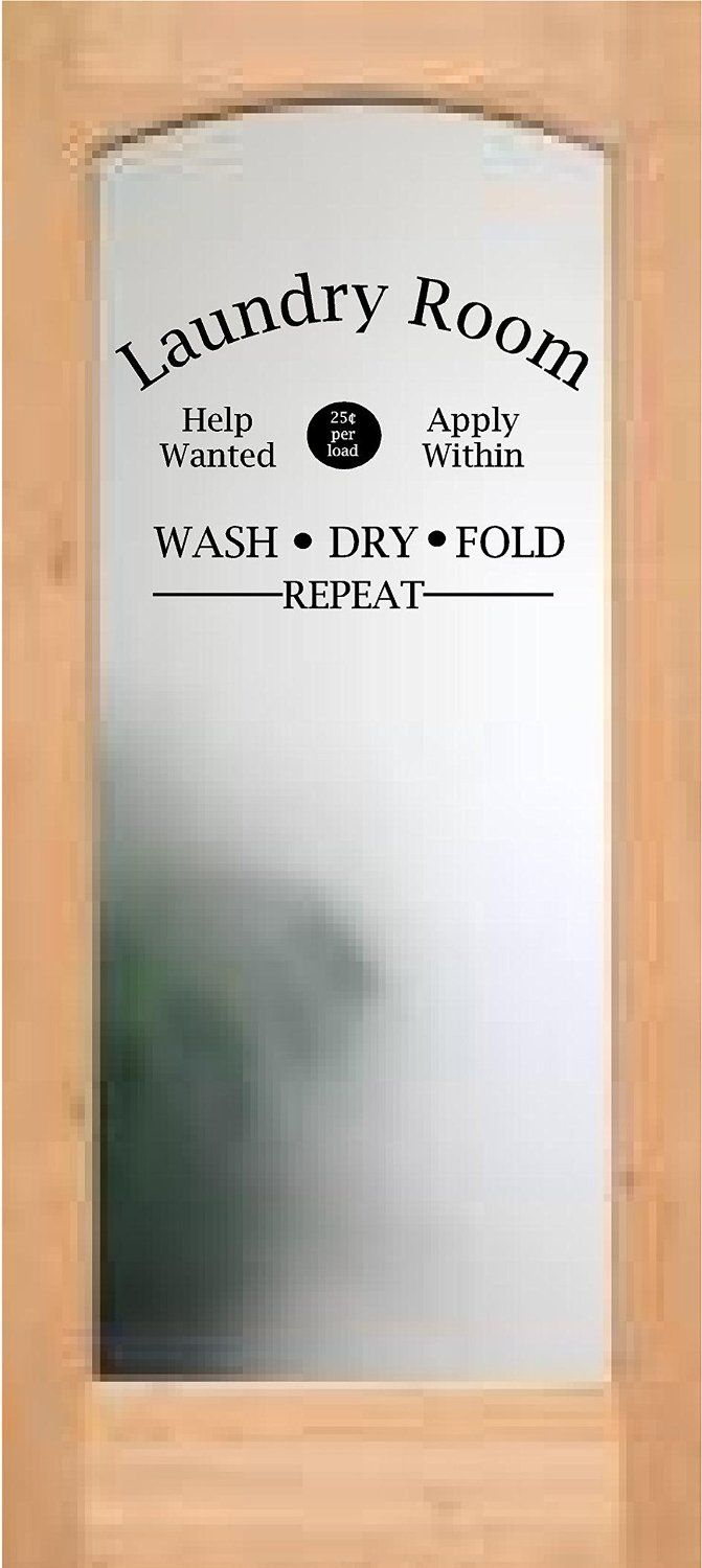 Amazon.com - Laundry Room Help Wanted Apply Within Wash Dry Fold Repeat Door Decal Sticker for Walls or Glass (white) -
