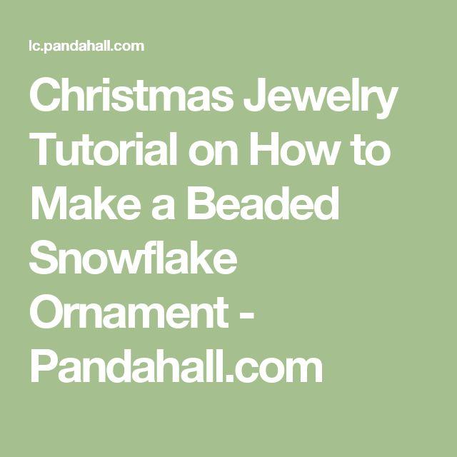 Christmas Jewelry Tutorial on How to Make a Beaded Snowflake Ornament - Pandahall.com