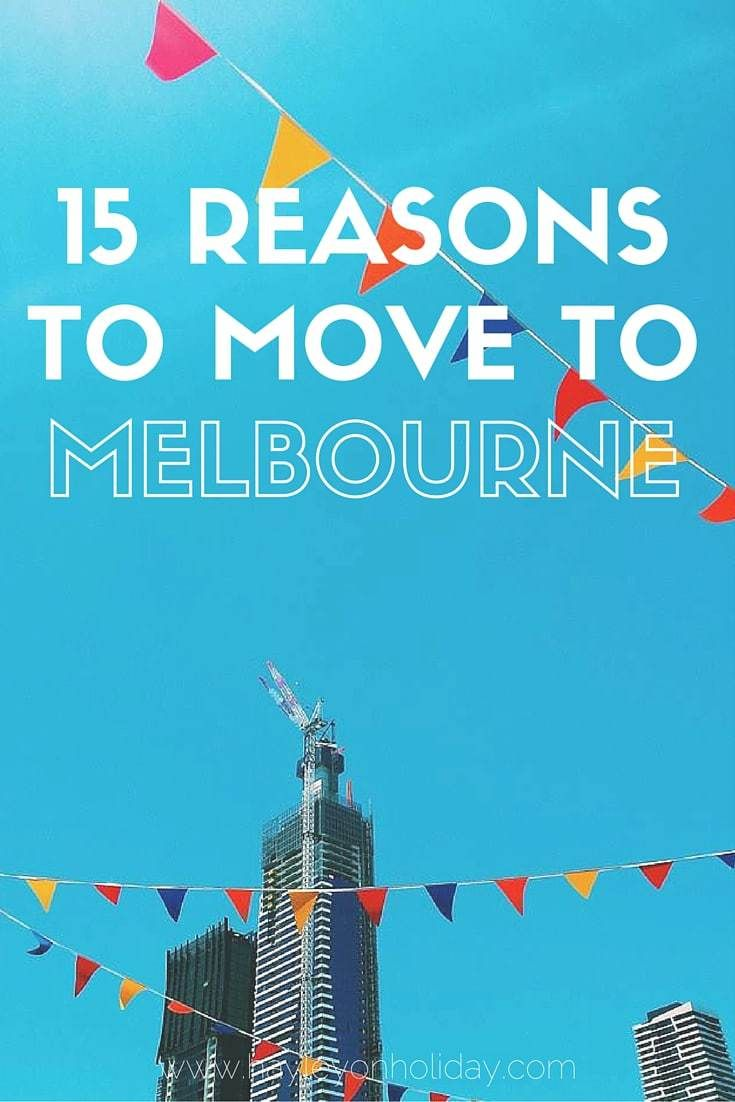15 Reasons to Move to Melbourne
