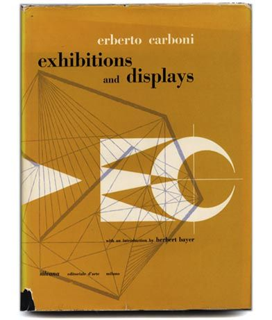 Erberto Carboni, Herbert Bayer [introduction]: EXHIBITIONS AND DISPLAYS. Milan: Silvana, Editoriale d'Arte, 1957
