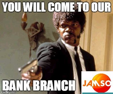 Desperate times bring desperate measures. The banks try everything to create reasons why people should visit their branch, but in this meme they are taking it a little too far ! Meme created by JAMSO http://www.jamsovaluesmarter.com