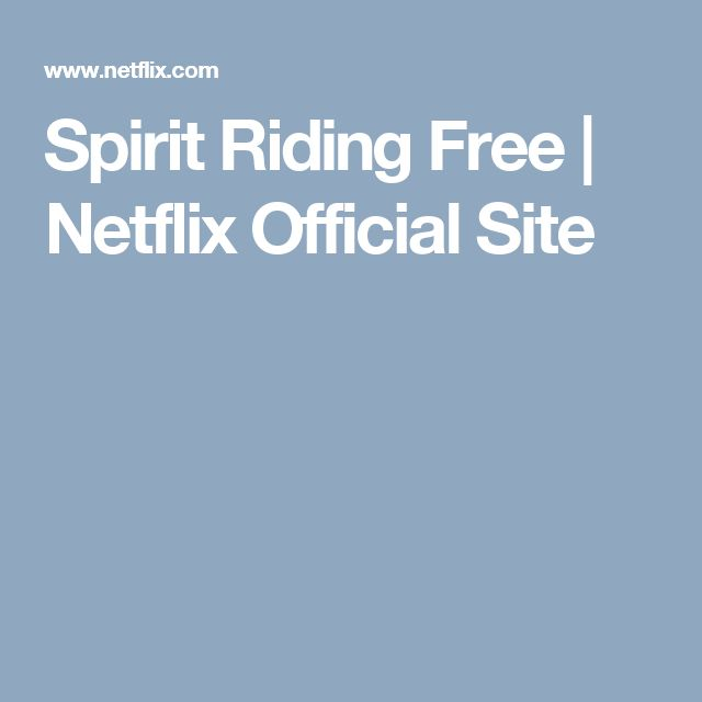 Spirit Riding Free | Netflix Official Site
