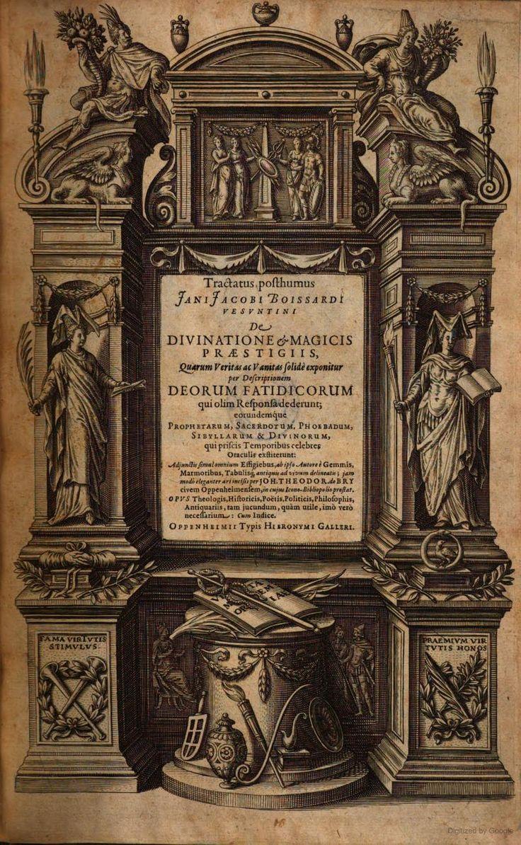 Tractatus posthumus Jani Jacobi Boissardi Vesvntini De Divinatione & Magicis Præstigiis