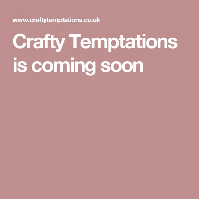Crafty Temptations is coming soon