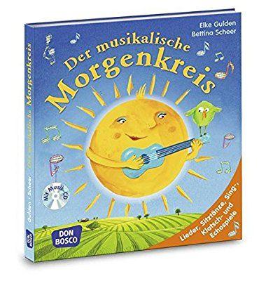 Der musikalische Morgenkreis: Lieder, Sitztänze, Sing-, Klatsch- und Echospiele. Mit Arbeits-CD (Morgenkreis in der Kita.Gemeinsam gut gelaunt durchstarten)