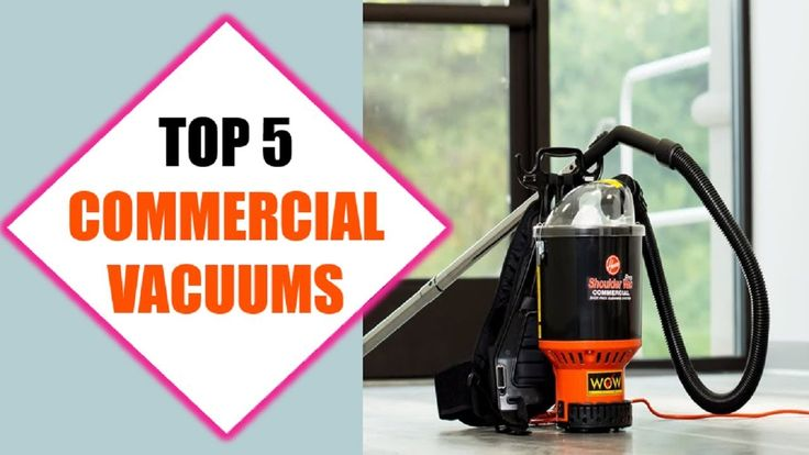 Top 5 Best Commercial Vacuums 2018| Best Commercial Vacuum Review By Jum...