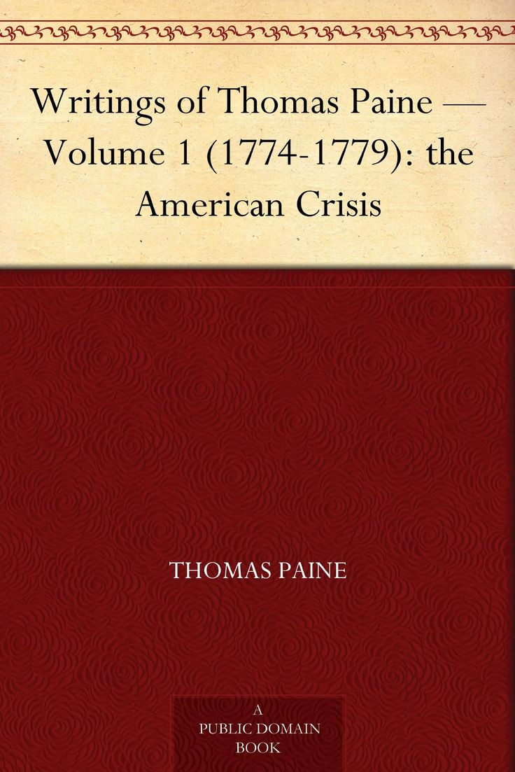 best ideas about the crisis thomas paine thomas writings of thomas paine volume 1 1774 1779 the american crisis