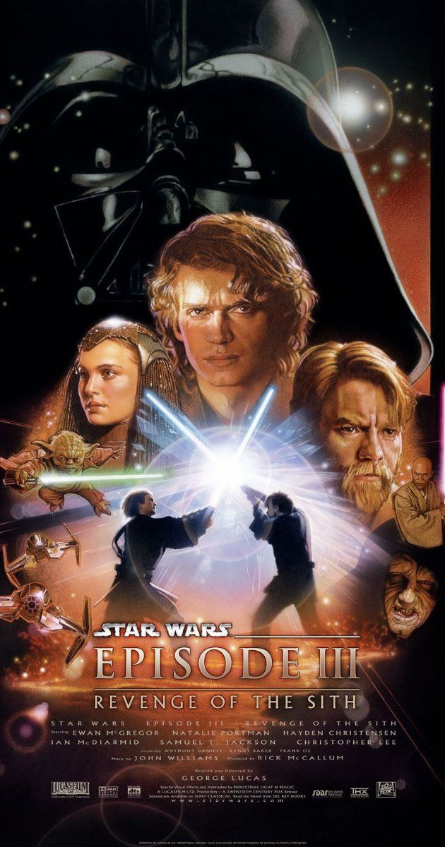 Star Wars: Episode III - Revenge of the Sith (2005) The Sixth and Last Star Wars Movie Made