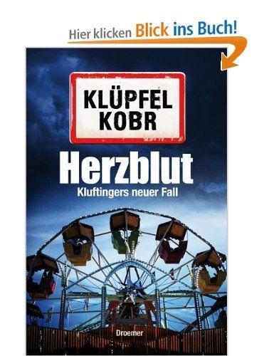 Herzblut: Kluftingers neuer Fall: Amazon.de: Volker Klüpfel, Michael Kobr: Bücher