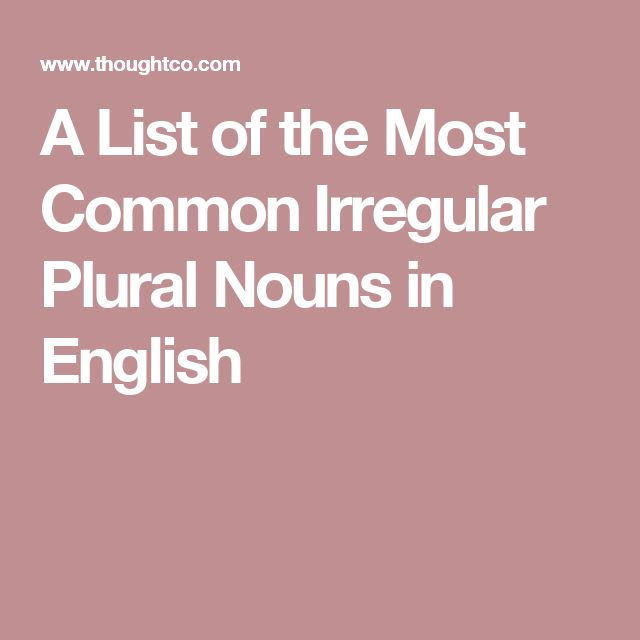 A List of the Most Common Irregular Plural Nouns in English