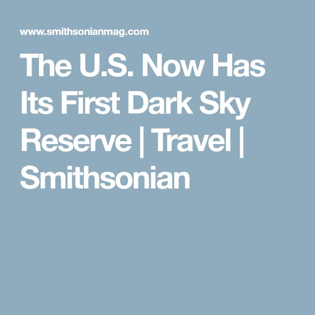 The U.S. Now Has Its First Dark Sky Reserve | Travel | Smithsonian