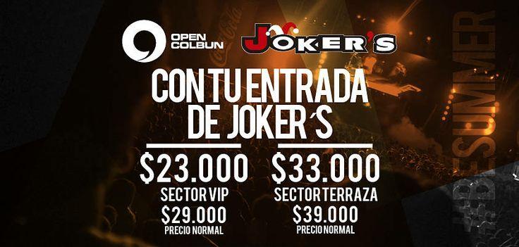 GRAN DESCUENTO  JOKER´S¡¡ Último dia de preventa Open Colbún. Con tu entrada a la disco accede a tickets VIP a  $23.000 y Terraza a solo $33.000 #opencolbun  SOLO POR HOY VIERNES