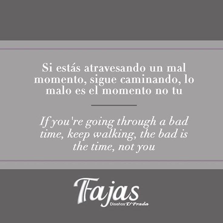 If you're going through a bad time, keep walking, the bad is the time, not you.  #FraseDelDíaFajasDiseñoD´Prada    Si estás atravesando un mal momento, sigue caminando, lo malo es el momento no tú. #FraseDelDíaFajasDiseñoD´Prada    #Fajas #Girdles #MenGirdles #MatternityGirdles #Shapewear #SmallWaist #Postsurgical #Postsurgicalgirdles #PostPartum #AestheticSurgery #Abs #curves