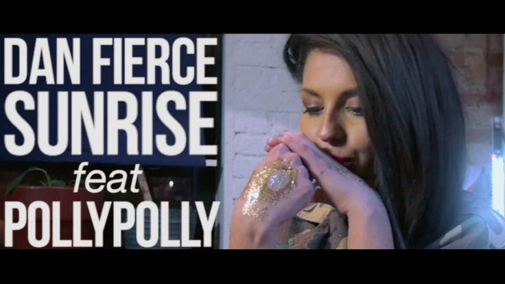 Dan Fierce - Sunrise ft. PollyPolly