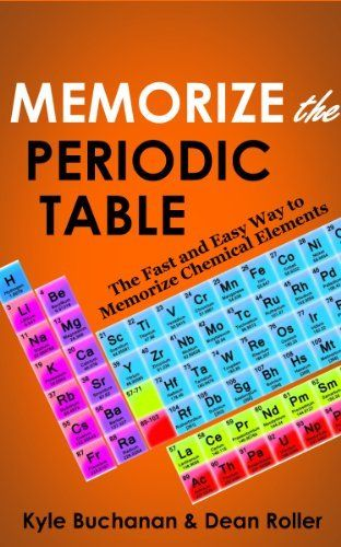 Memorize the Periodic Table: The Fast and Easy Way to Memorize Chemical Elements, http://www.amazon.com/dp/B00DWZOKEW/ref=cm_sw_r_pi_awdm_vnlktb15SCGM7